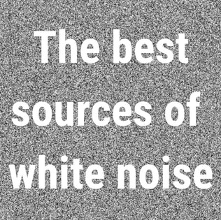 My Recommended Sources Of Free White Noise Apps Amp Online