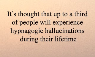up to one third of people experience hypnagogic hallucinations in their lifetime