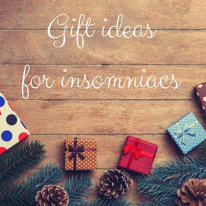 Gifts for insomniacs