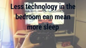 image with the quote 'less technology in the bedroom means more sleep'