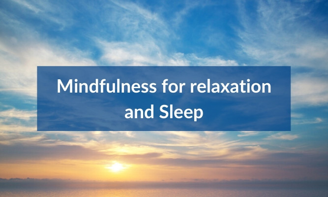 "sunset photo with the words ""mindfulness for relaxation and sleep"" written on it"