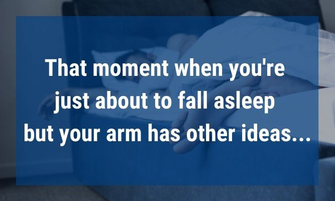 """image of a man sleeping with text saying """"that moment when you're just about to fall asleep but your arm has other ideas"""""""